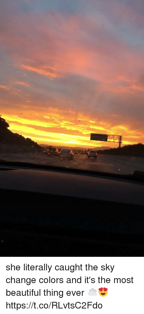 Beautiful, Funny, and Change: she literally caught the sky change colors and it's the most beautiful thing ever ☁️😍 https://t.co/RLvtsC2Fdo