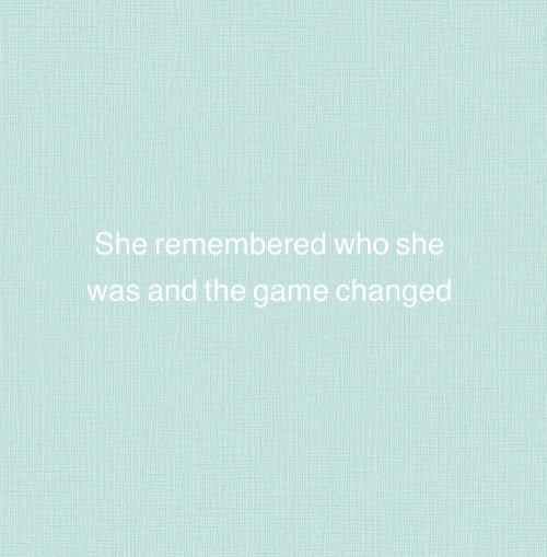 The Game, Game, and Who: She remembered who she  was and the game changed