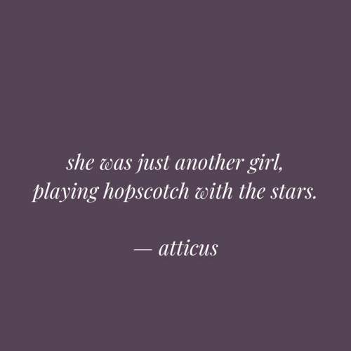 Girl, Stars, and Another: she was just another girl,  playing hopscotch with the stars.  atticus