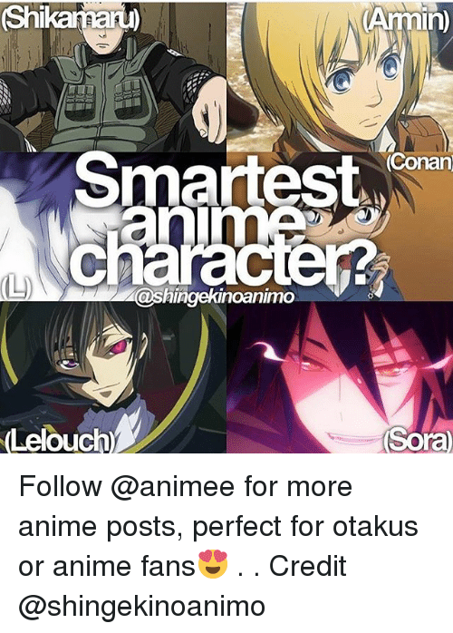 sora: Shi  (VAnmin  Conan  Smartest  (L)  @Shingekinoaninno  Lelouch  Sora Follow @animee for more anime posts, perfect for otakus or anime fans😍 . . Credit @shingekinoanimo