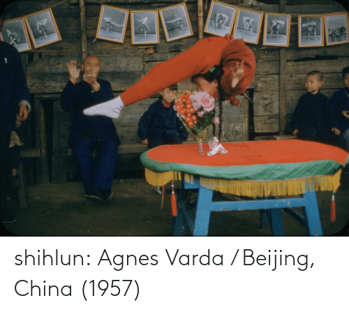China: shihlun:  Agnes Varda / Beijing, China (1957)