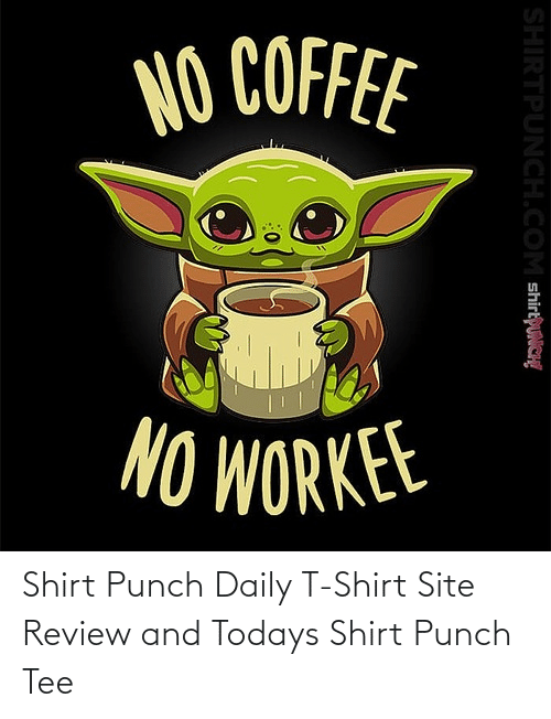 Todays: Shirt Punch Daily T-Shirt Site Review and Todays Shirt Punch Tee