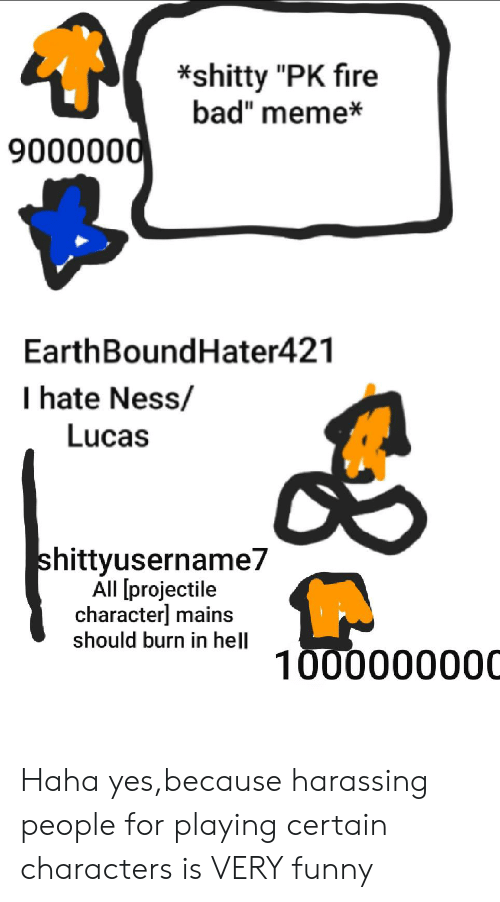 Shitty PK Fire Bad Meme* 9000000 EarthBoundHater421 I Hate