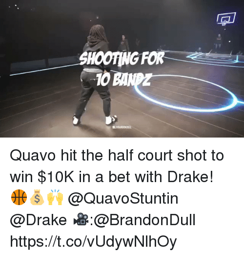 Drake, Quavo, and Bet: SHOOTING FOR  10 Quavo hit the half court shot to win $10K in a bet with Drake! 🏀💰🙌 @QuavoStuntin @Drake 🎥:@BrandonDull https://t.co/vUdywNlhOy