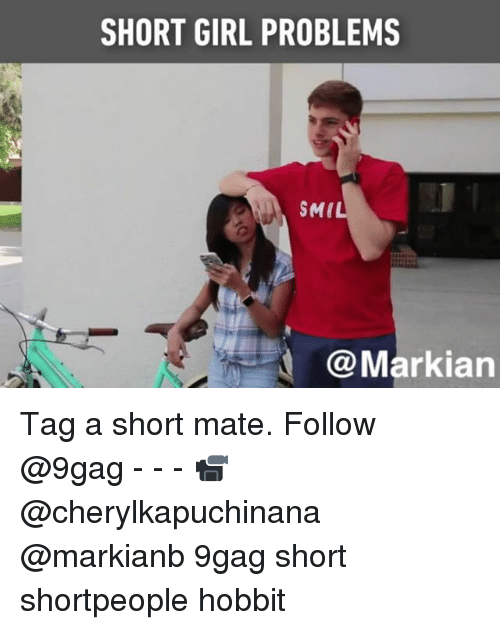 Smy: SHORT GIRL PROBLEMS  SMI  Markian Tag a short mate. Follow @9gag - - - 📹@cherylkapuchinana @markianb 9gag short shortpeople hobbit