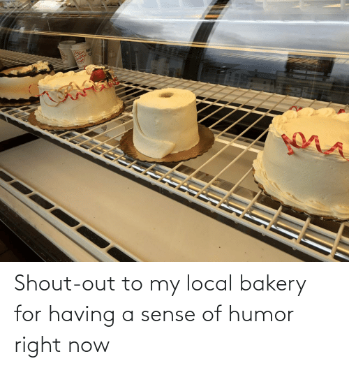 shout: Shout-out to my local bakery for having a sense of humor right now