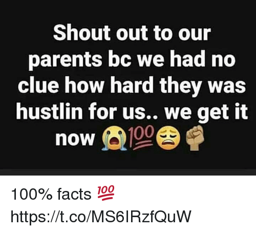Anaconda, Facts, and Parents: Shout out to our  parents bc we had no  clue how hard they was  hustlin for us.. we get it  now 100% facts 💯 https://t.co/MS6IRzfQuW