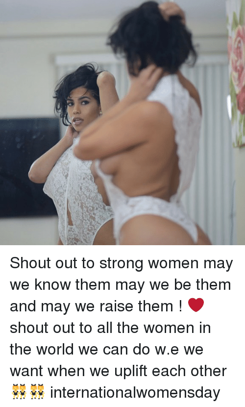 Internationalwomensday: Shout out to strong women may we know them may we be them and may we raise them ! ❤️shout out to all the women in the world we can do w.e we want when we uplift each other 👯♀️👯♀️ internationalwomensday