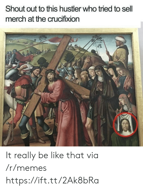 hustler: Shout out to this hustler who tried to sell  merch at the crucifixion It really be like that via /r/memes https://ift.tt/2Ak8bRa