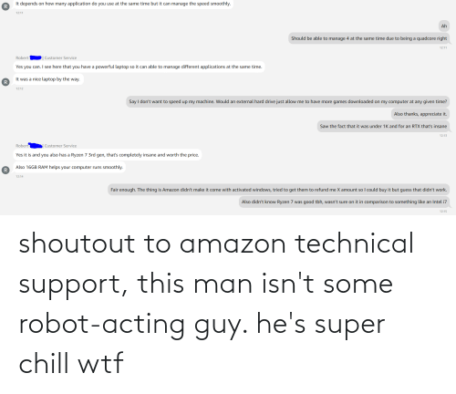 support: shoutout to amazon technical support, this man isn't some robot-acting guy. he's super chill wtf