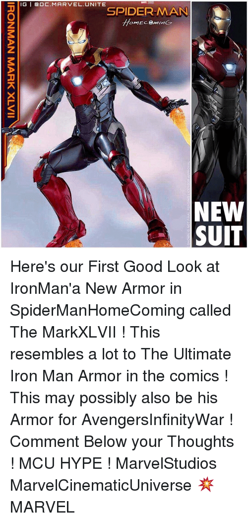 Resemblant: SHOWN IS NOT FINAL PENDING LICENSOR AspAovAL  CHE  IIATX MHVW NVWNOHI Here's our First Good Look at IronMan'a New Armor in SpiderManHomeComing called The MarkXLVII ! This resembles a lot to The Ultimate Iron Man Armor in the comics ! This may possibly also be his Armor for AvengersInfinityWar ! Comment Below your Thoughts ! MCU HYPE ! MarvelStudios MarvelCinematicUniverse 💥 MARVEL