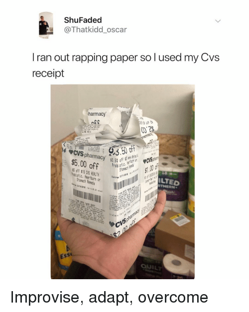 CVS: ShuFaded  @Thatkidd_oscar  I ran out rapping paper so l used my Cv:s  receipt  harmacy  nff  CVS pharmacy  $5.00 off ec  off $15 CVS HEALTH  LTED  THERN  Storach Rened  290 600 5007  Ess  QUİL Improvise, adapt, overcome