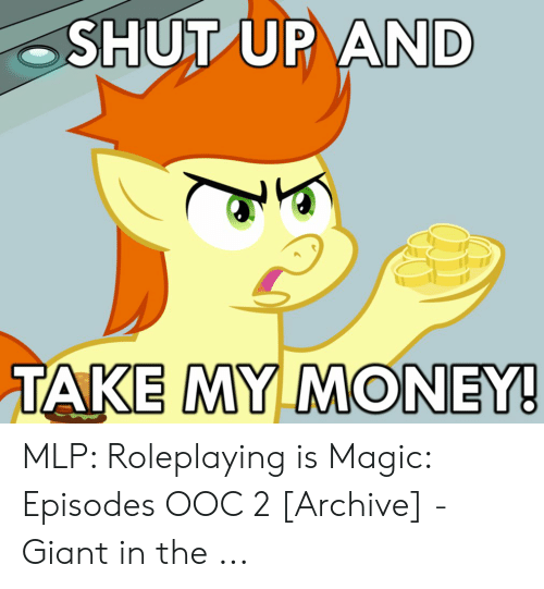 SHUT UP AND TAKE MY MONEY! MLP Roleplaying Is Magic Episodes