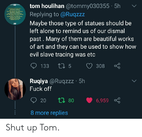 tom: Shut up Tom.