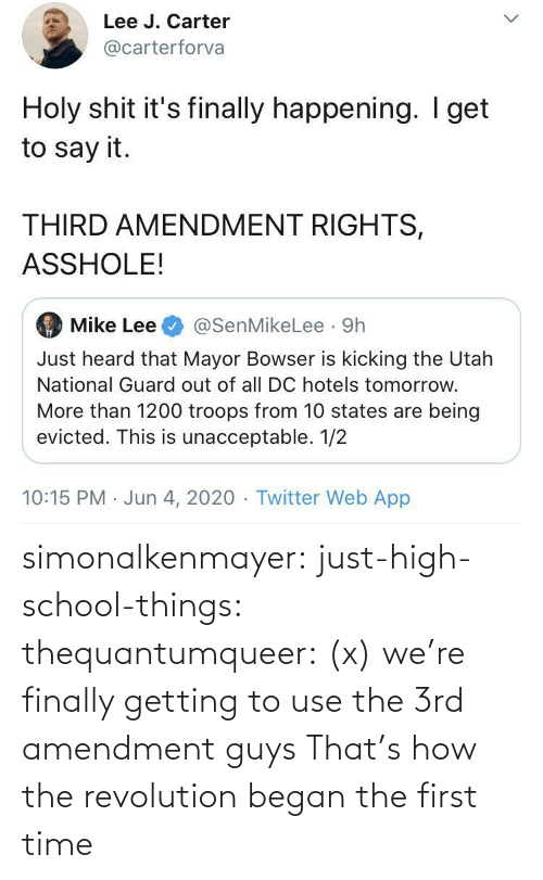 First Time: simonalkenmayer:  just-high-school-things:  thequantumqueer:   (x)    we're finally getting to use the 3rd amendment guys   That's how the revolution began the first time