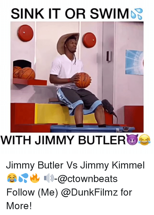 Jimmie: SINK IT OR SWIMDB  WITH JIMMY BUTLER Jimmy Butler Vs Jimmy Kimmel😂💦🔥 🔊-@ctownbeats Follow (Me) @DunkFilmz for More!