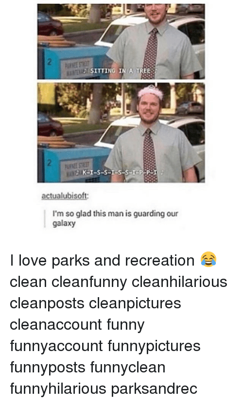 Funny, Love, and Memes: SITTING IN A TREE  actual ubisoft:  I'm so glad this man is guarding our  galaxy I love parks and recreation 😂 clean cleanfunny cleanhilarious cleanposts cleanpictures cleanaccount funny funnyaccount funnypictures funnyposts funnyclean funnyhilarious parksandrec