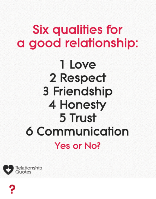 Six Qualities for a Good Relafionship 1 Love 2 Respect 3 ...