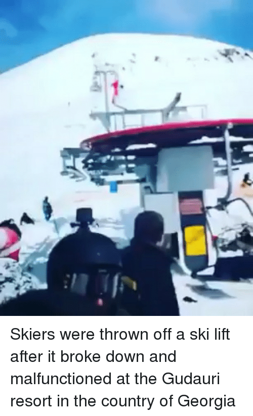 Memes, Georgia, and 🤖: Skiers were thrown off a ski lift after it broke down and malfunctioned at the Gudauri resort in the country of Georgia