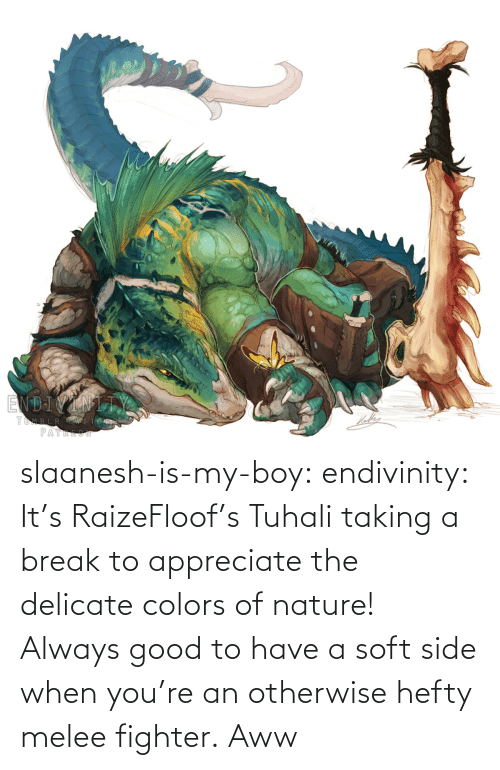 otherwise: slaanesh-is-my-boy:  endivinity:  It's RaizeFloof's Tuhali taking a break to appreciate the delicate colors of nature! Always good to have a soft side when you're an otherwise hefty melee fighter.   Aww