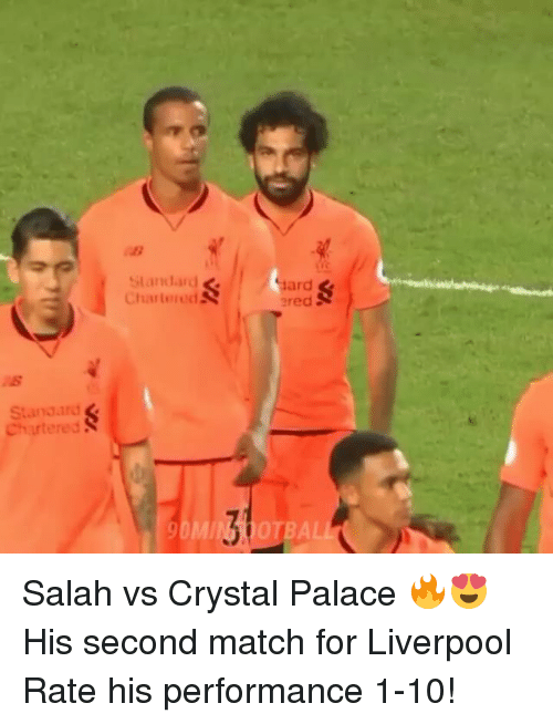 crystal palace: Slandard  Chartered  Hard  ard  red A  Standard  Chartered  DMING 1OTBA Salah vs Crystal Palace 🔥😍 His second match for Liverpool Rate his performance 1-10!