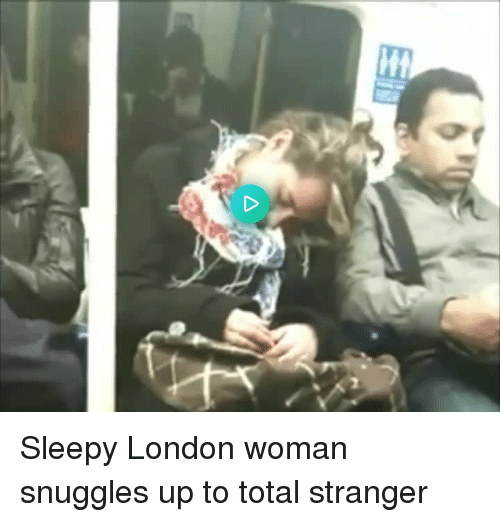 snuggles: Sleepy London woman snuggles up to total stranger