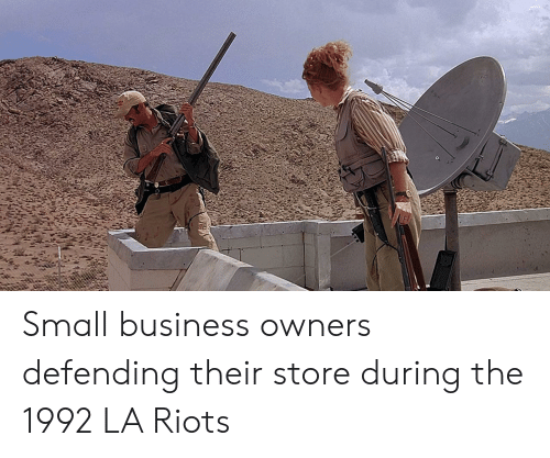 riots: Small business owners defending their store during the 1992 LA Riots