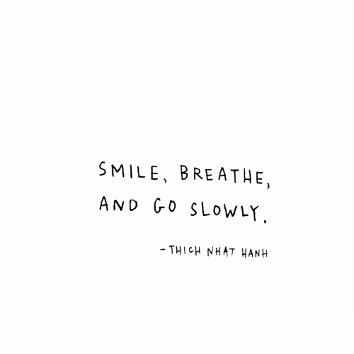 Smile, And, and Breathe: SMILE, BREATHE  AND GO SLOWLY  THICH NHAT HANH