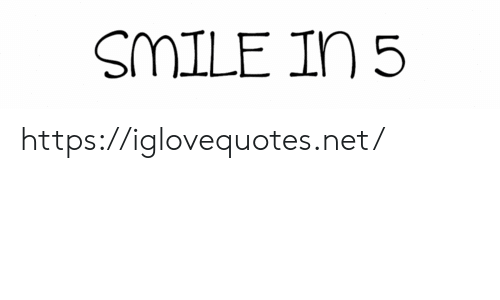 Smile, Net, and Href: SMILE In 5 https://iglovequotes.net/