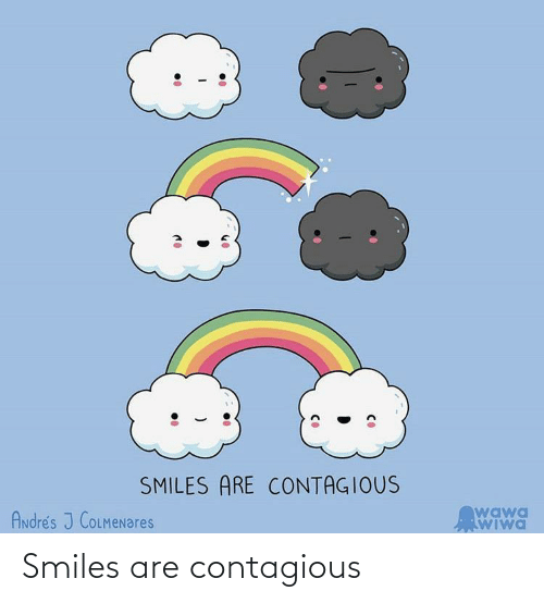 Contagious, Smiles, and Are: Smiles are contagious