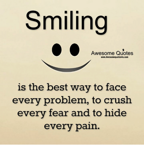 Smiling Awesome Quotes Wwwawesomequotes4ucom Is The Best Way To Face