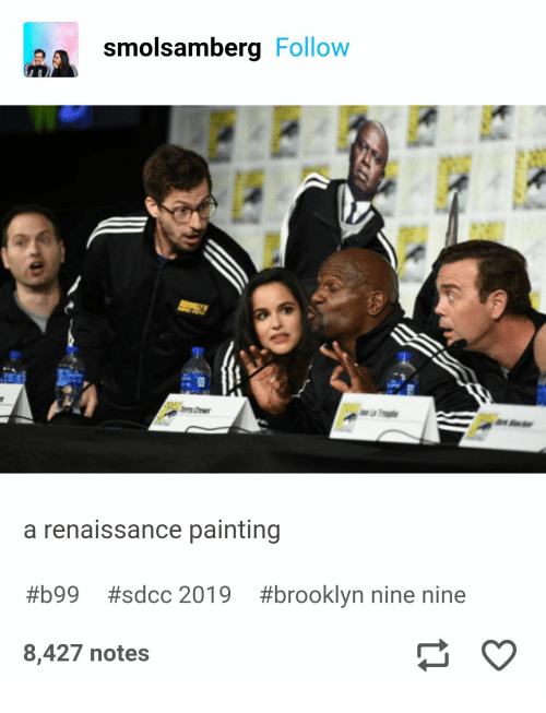 Brooklyn, Brooklyn Nine Nine, and Renaissance: smolsamberg Follow  y rws  r  a renaissance painting  #brooklyn nine nine  #b99  #sdcc 2019  8,427 notes