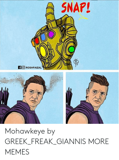 Dank, Memes, and Target: SNAP!  ROSHFAİZAL Mohawkeye by GREEK_FREAK_GIANNIS MORE MEMES