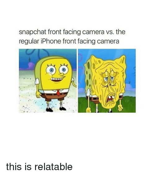 Front Face Camera: snapchat front facing camera vs. the  regular iPhone front facing camera this is relatable