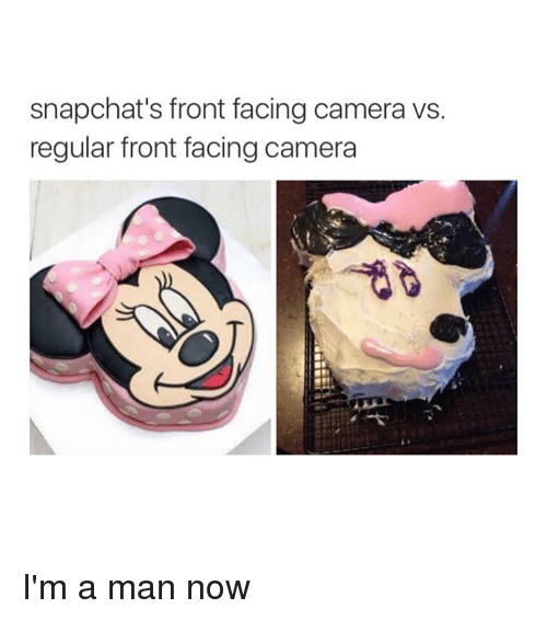 Front Face Camera: snapchat's front facing camera vs.  regular front facing camera I'm a man now