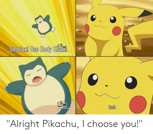 "Funny, Pikachu, and Alright: Snoriaxd Use Body Stain  uck ""Alright Pikachu, I choose you!"""