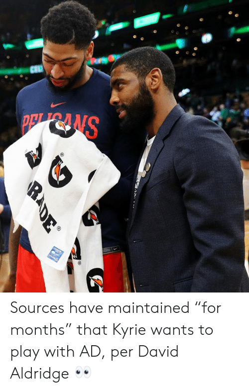 "kyrie: SNRdG  RADE Sources have maintained ""for months"" that Kyrie wants to play with AD, per David Aldridge 👀"