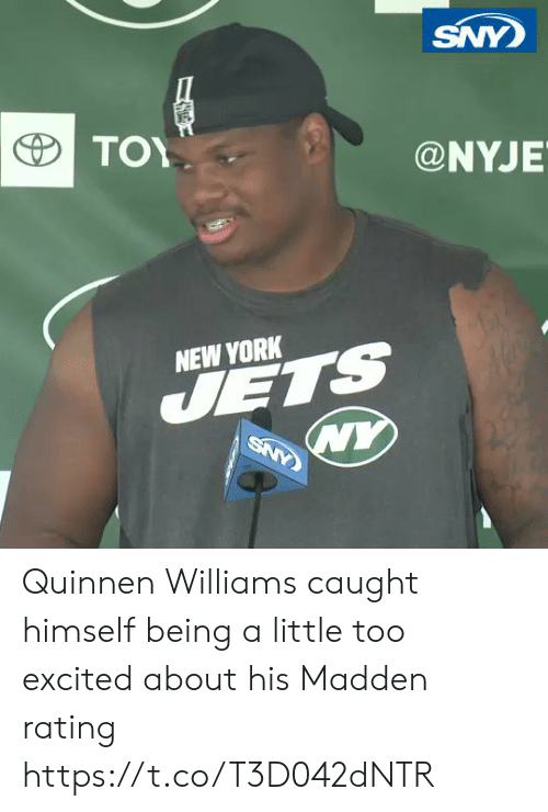 New York Jets: SNY  ΤΟΥ  @NYJE  NEW YORK  JETS  WY  SNY Quinnen Williams caught himself being a little too excited about his Madden rating https://t.co/T3D042dNTR