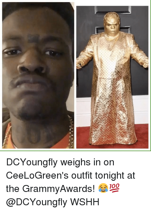 Dcyoungfly: So  d DCYoungfly weighs in on CeeLoGreen's outfit tonight at the GrammyAwards! 😂💯 @DCYoungfly WSHH