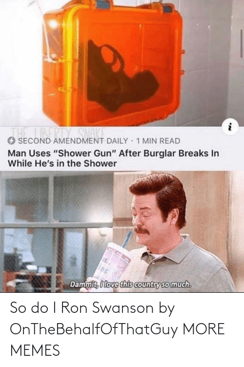 swanson: So do I Ron Swanson by OnTheBehalfOfThatGuy MORE MEMES
