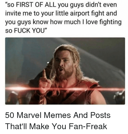 """Fuck You, Love, and Memes: """"so FIRST OF ALL you guys didn't even  invite me to your little airport fight and  you guys know how much I love fighting  so FUCK YOU"""" 50 Marvel Memes And Posts That'll Make You Fan-Freak"""