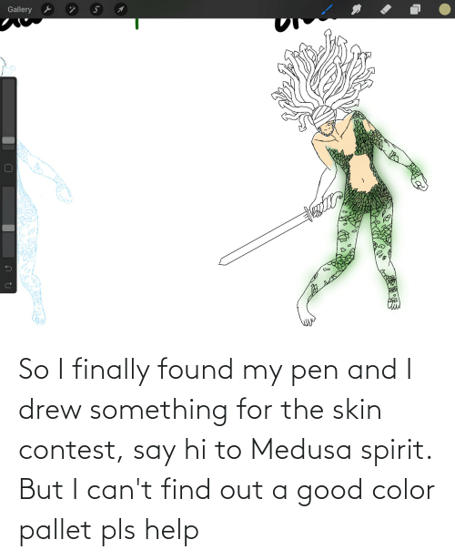 pallet: So I finally found my pen and I drew something for the skin contest, say hi to Medusa spirit. But I can't find out a good color pallet pls help