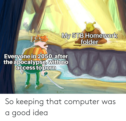 Good: So keeping that computer was a good idea