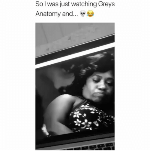 Just Watching: So l was just watching Greys  Anatomy and...