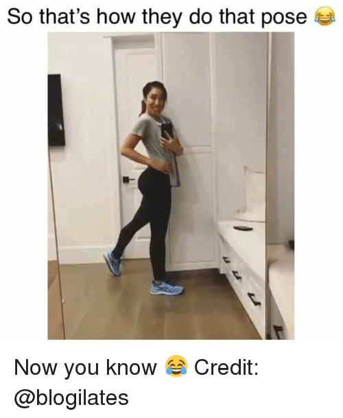 Memes, 🤖, and How: So that's how they do that pose Now you know 😂 Credit: @blogilates