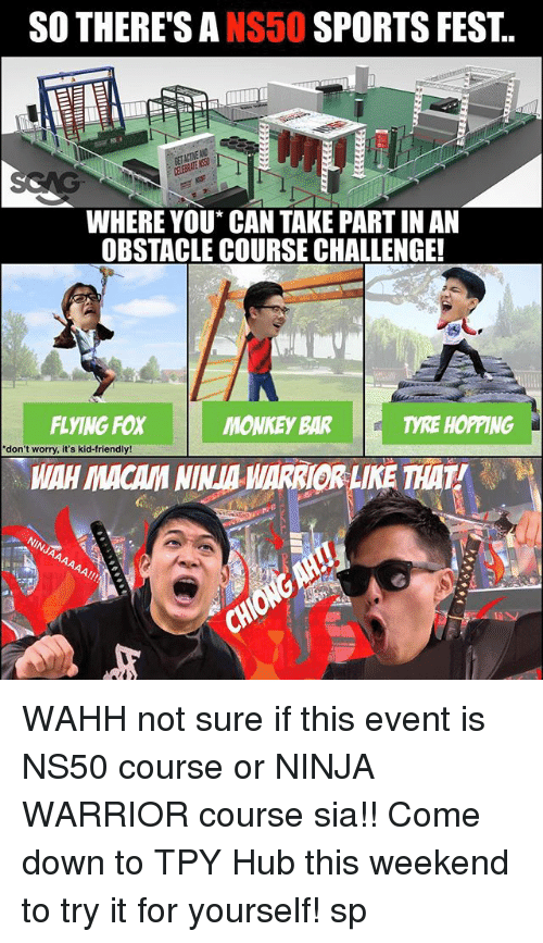 Kid Friendly: SO THERE'S ANS50 SPORTS FEST.  WHERE YOU* CAN TAKE PART IN AN  OBSTACLE COURSE CHALLENGE!  FLYING FOX  MONKEY BAR  TYRE HOPPING  don't worry, it's kid-friendly!  WAH MACAM NINA ARRIOR LIKE THAT! WAHH not sure if this event <link in bio> is NS50 course or NINJA WARRIOR course sia!! Come down to TPY Hub this weekend to try it for yourself! sp