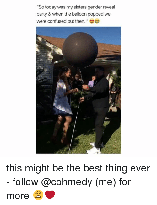 """Cohmedy: """"So today was my sisters gender reveal  party & when the balloon popped we  were confused but then.."""" this might be the best thing ever - follow @cohmedy (me) for more 😩❤️"""