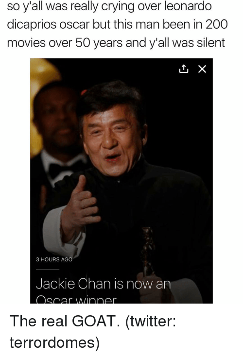 dicaprio oscar: so y'all was really crying over leonardo  dicaprios oscar but this man been in 200  movies over 50 years and y all was silent  LTU X  3 HOURS AGO  Jackie Chan is now an  Oscar winner The real GOAT. (twitter: terrordomes)