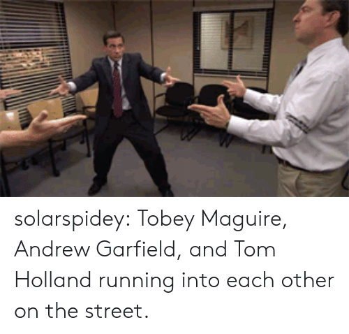 Tobey Maguire: solarspidey:  Tobey Maguire, Andrew Garfield, and Tom Holland running into each other on the street.