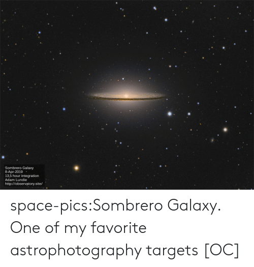 Tumblr, Blog, and Http: Sombrero Galaxy  8-Apr-2019  13.5 hour integration  Adam Lundie  http://observatory.site/ space-pics:Sombrero Galaxy. One of my favorite astrophotography targets [OC]